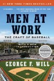Men at Work: The Craft of Baseball - by George F. Will